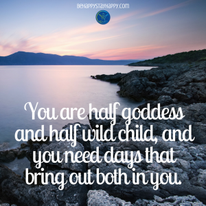 You are half goddess and half wild child, and you need days that bring out both in you.